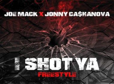 Joe Mack & Jonny Ca$hanova - I Shot Ya