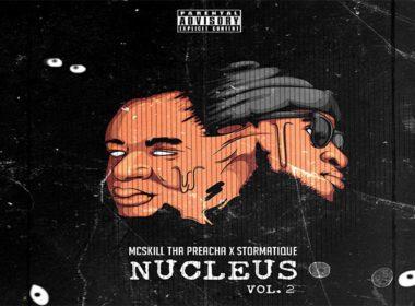 MCskill ThaPreacha & Stormatique - NUCLEUS Vol. 2