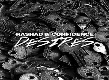 Rashad & Confidence - Desires
