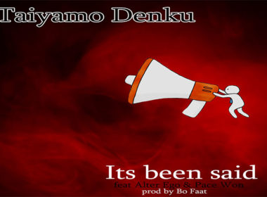 Taiyamo Denku ft. Alter Ego & Pace W - Its Been Said
