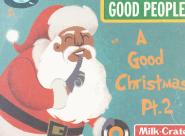 """The Good People x MilkCrate """"A Good Christmas Pt. 2"""""""