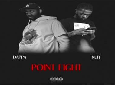 Dappa ft. Kur - Point Eight (Prod. By InfamousRel)