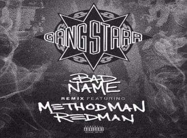 Gang Starr ft. Redman & Method Man - Bad Name (Remix)