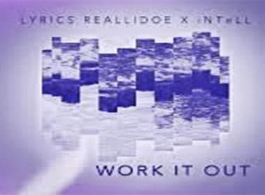 LYRICS & iNTeLL - Work It Out