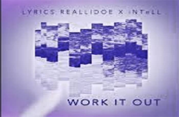 Lyrics Intell Drop Work It Out Single Spitfirehiphop Com