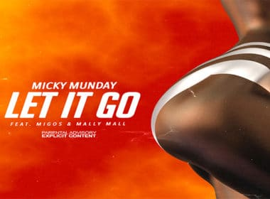 Micky Munday ft. Migos & Mally Mall - Let It Go