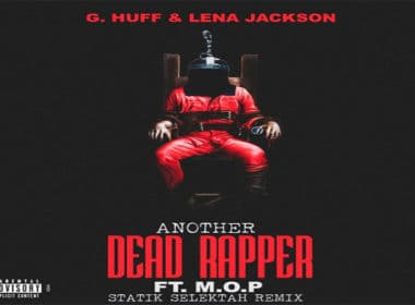 G. Huff & Lena Jackson ft. M.O.P. - Another Dead Rapper (Statik Selektah Remix)
