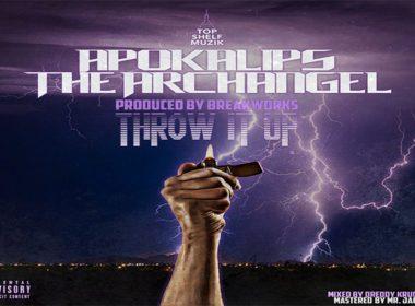 Apokalips The Archangel - Throw It Up (prod. by BreakWorks)