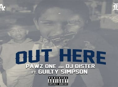 Pawz One & DJ Dister ft. Guilty Simpson - Out Here
