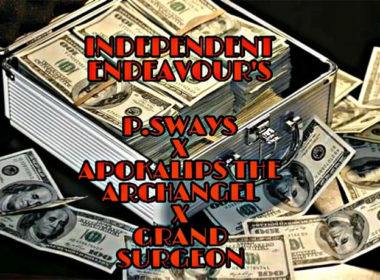 Apokalips The Archangel, P Sways & Grand Surgeon - Independent Endeavour's