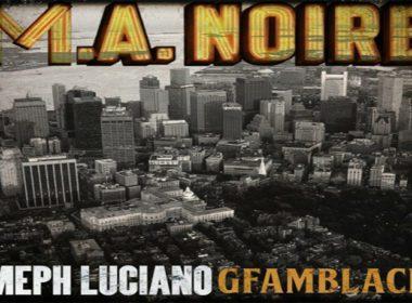 Meph Luciano ft. G Fam Black - M.A. Noire