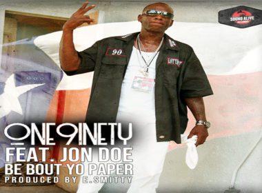 One9inety ft. Jon Doe - Be Bout Yo Paper (prod. by E. Smitty)