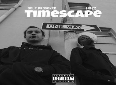 Self Provoked & Trizz - Timescape