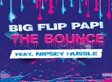 Big Flip Papi ft. Nipsey Hussle - The BounceBig Flip Papi ft. Nipsey Hussle - The Bounce