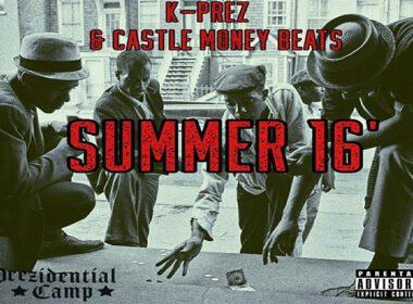 K-Prez & Castle Money Beats - Summer 16'