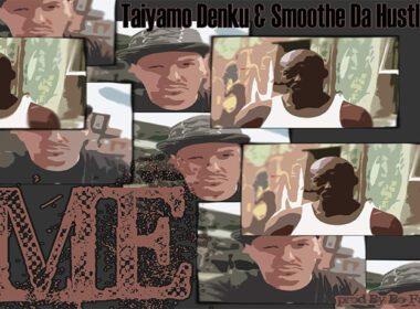 Taiyamo Denku ft. Smoothe Da Hustler - Me (prod. by Bo Faat)