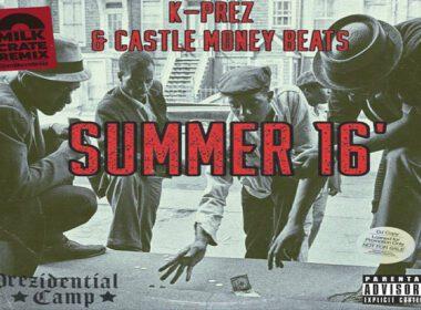 K-Prez & Castle Money Beats - Summer '16 (Milkcrate Remix)