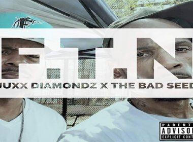 Juxx Diamondz & The Bad Seed - F.T.N