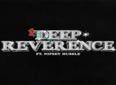 Big Sean ft. Nipsey Hussle - Deep Reverence