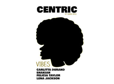 Centric ft. Carlitta Durand, Shakiah, Felicia Taylor & Lena Jackson - Vibes