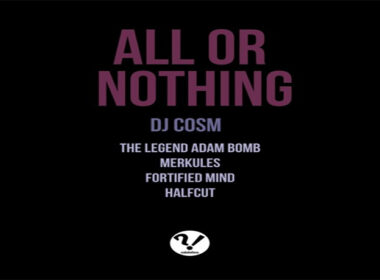 DJ Cosm ft. The Legend Adam Bomb, Merkules, Fortified Mind & Halfcut - All or Nothing