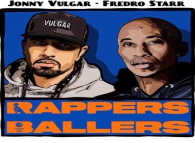 Fredro Starr & Jonny Vulgar - Rappers And Ballers