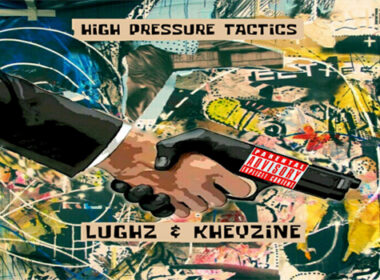 Lughz & Kheyzine - High Pressure Tactics
