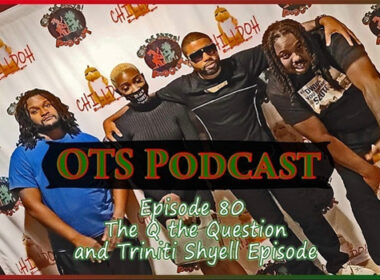 Q The Question & Rising R&B Star Triniti Shyell Appear on The OTS Podcast