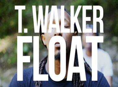 T. Walker - Float