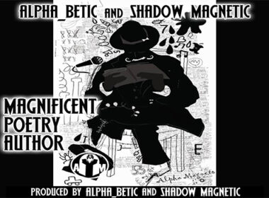 Alpha_Betic & Shadow Magnetic - Magnificent Poetry Author