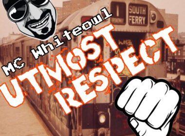 MC Whiteowl - Utmost Respect
