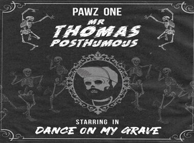 "Pawz One Releases New ""Dance On My Grave"" Ep"