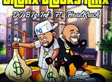 "DJ Big Inf Releases ""Bronx Block RMX Feat. Headkrack"