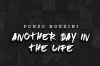 Ponzo Houdini - Another Day In The Life