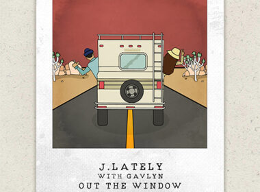 J.Lately & Gavlyn - Out The Window