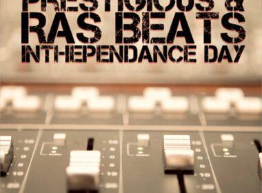 Prestigious & Ras Beats - InThePendance Day