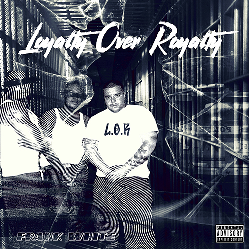 Frank White - Loyalty Over Royalty EP