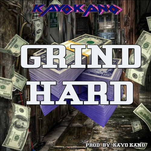 Kayo Kano Release New 'Grind Hard' Single