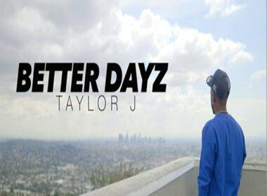 Taylor J - 'Better Dayz