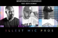 Beneficence & Confidence ft. Keith Murray - Illest Mic Pros