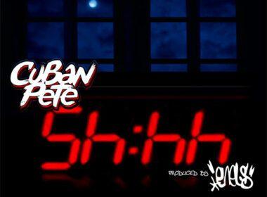 Cuban Pete - 'Shhh' - prod Enels