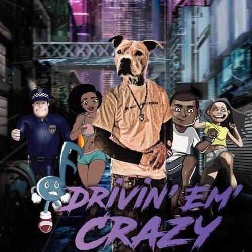 Y'Man Dog - Drivin' Em' Crazy