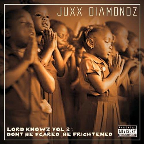 Juxx Diamondz - Lord Knowz Vol. 2: Don't Be Scared Be Frightened (LP)
