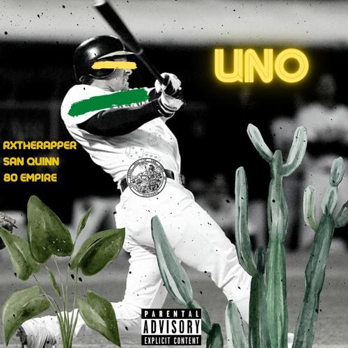 RXTHERAPPER, 80Empire & San Quinn - Uno