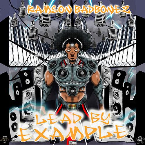 """Ramson Badbonez Announces New Album, """"Lead by Example"""""""