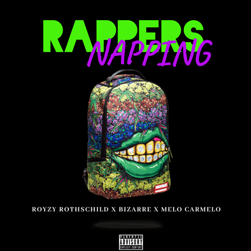 Royzy Rothschild ft. Bizarre & Melo Carmelo - Rappers Napping
