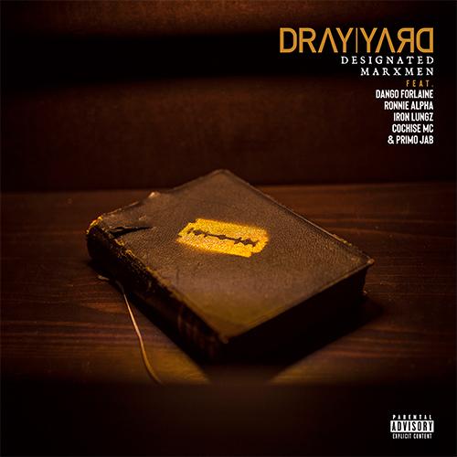 Dray Yard ft. Dango Forlaine, Ronnie Alpha, Iron Lungz, Cochise MC & Primo JAB - Designated Marxmen