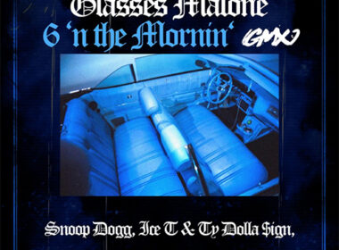 Glasses Malone ft. ICE-T, SNOOP DOGG & TY DOLLA $IGN - 6 'N The Mornin' (GMX)