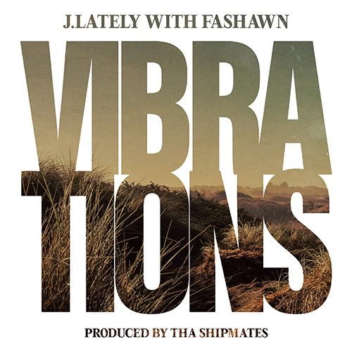 J.Lately & Fashawn - Vibrations
