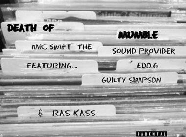 Mic Swift the Sound Provider ft. Edo.G, Guilty Simpson & Ras Kass - Death Of Mumble